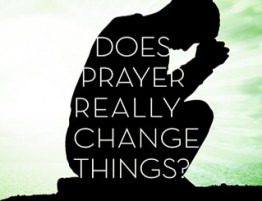 PrayerReallyChangeThings360x245